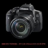 Canon佳能数码单反相机 750D/18-135  佳能750D套机 大陆行货